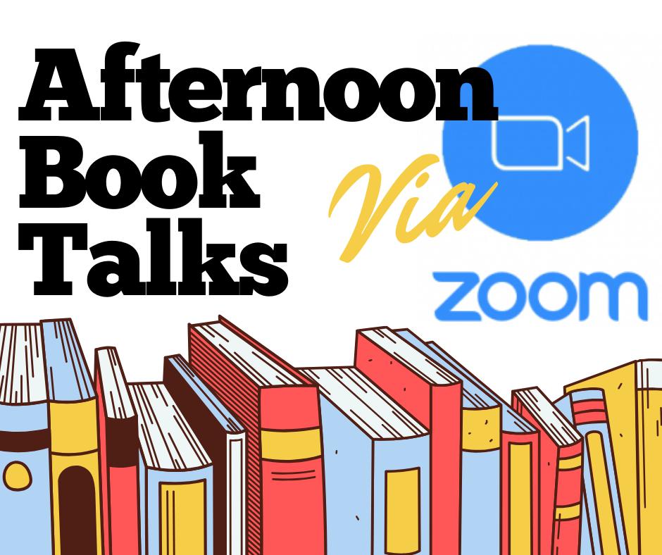 Afternoon Book Talks via ZOOM