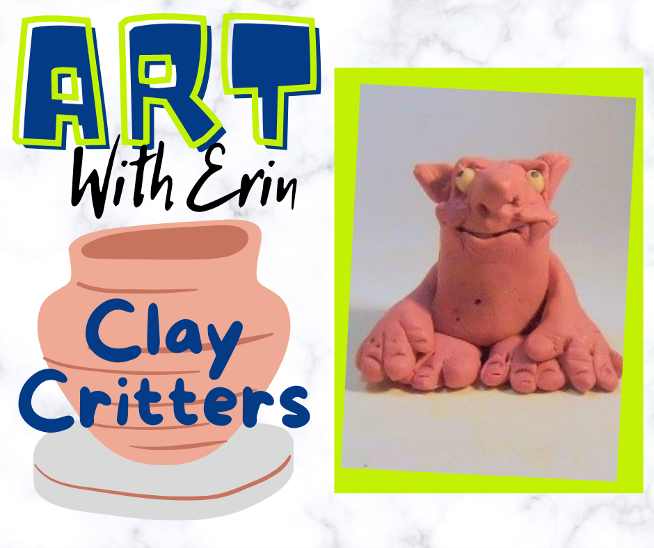 Art with Erin! Clay Critters