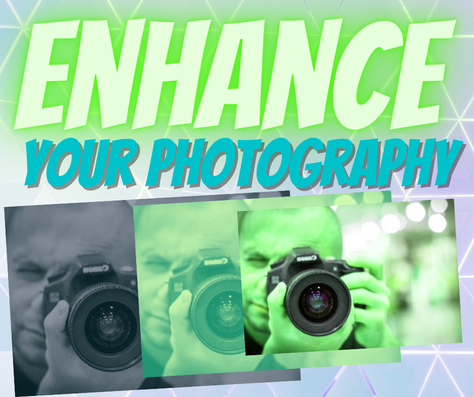 Enhance Your Photography