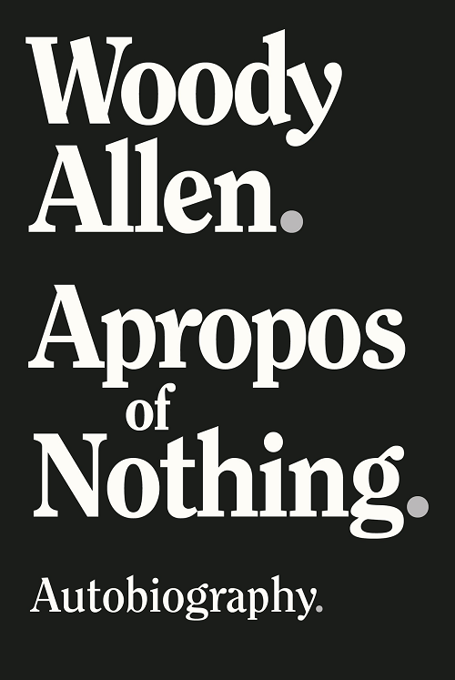 The Hoopla Huddle: Apropos of Nothing by Woody Allen