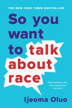 The Hoopla Huddle: So You Want to Talk About Race by Ijeoma Oluo