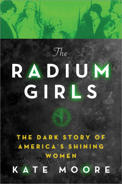 The Hoopla Huddle: The Radium Girls by Kate Moore