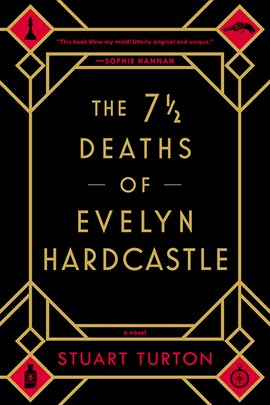 The Hoopla Huddle: The 7 1/2 Deaths Of Evelyn Hardcastle by Stuart Turton