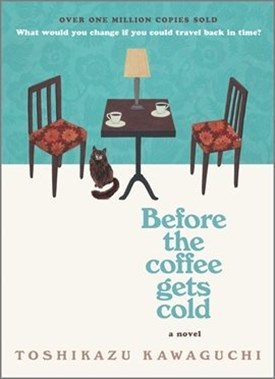 The Hoopla Huddle: Before the Coffee Gets Cold by Toshikazu Kawaguchi