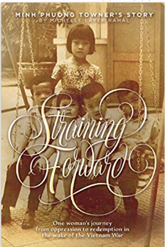 Straining Forward -- Biography Tells Local Vietnamese Refugee's Story