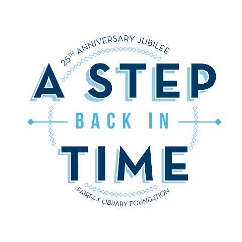 Fairfax Library Foundation 25th Anniversary Jubilee: A Step Back in Time