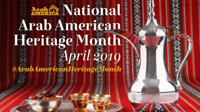 Celebrate Arab American Heritage Month