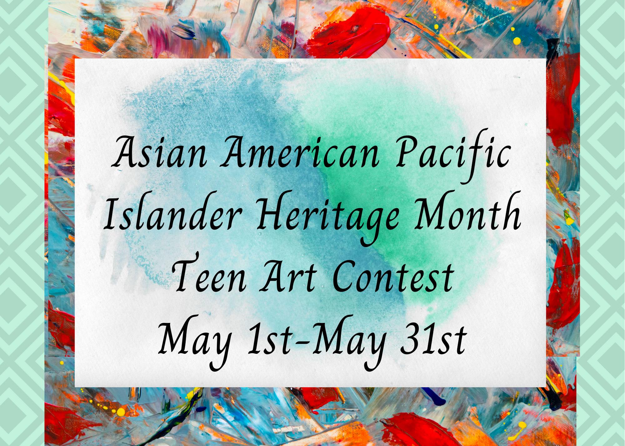 Asian American Pacific Islander Heritage Month Teen Art Contest