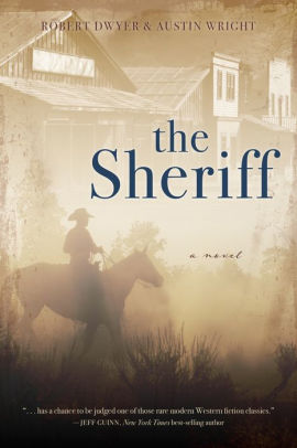 Local Authors Austin Wright and Rob Dwyer: The Sheriff