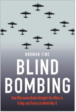 Blind Bombing:  Scientific Innovation in World War II by Author Norman Fine