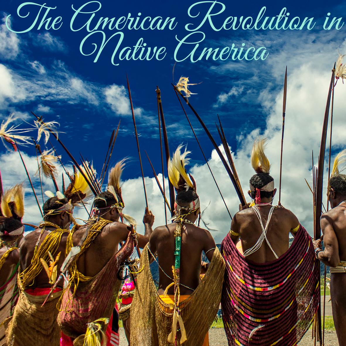 The American Revolution in Native America