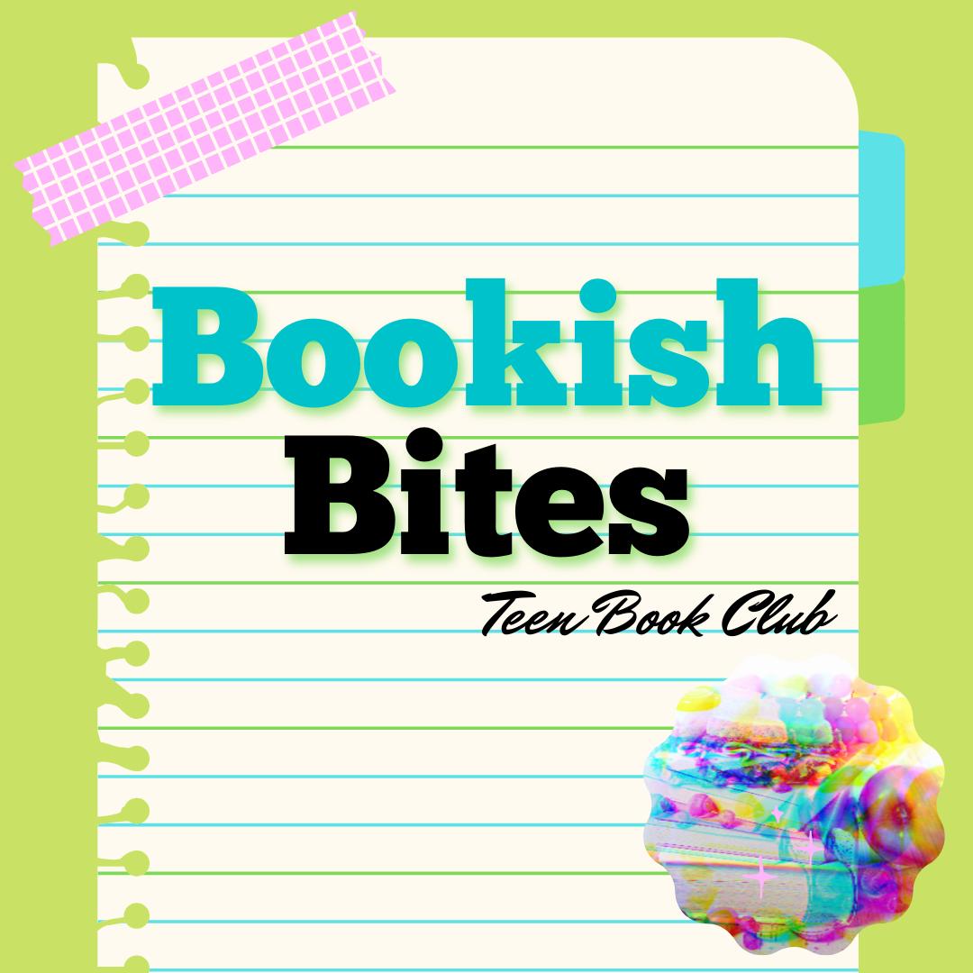 Bookish Bites - Teen Book Club
