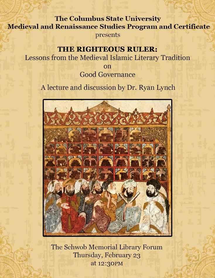 The Righteous Ruler: Lessons from the Medieval Islamic Literary Tradition on Good Governance by Dr. Ryan Lynch