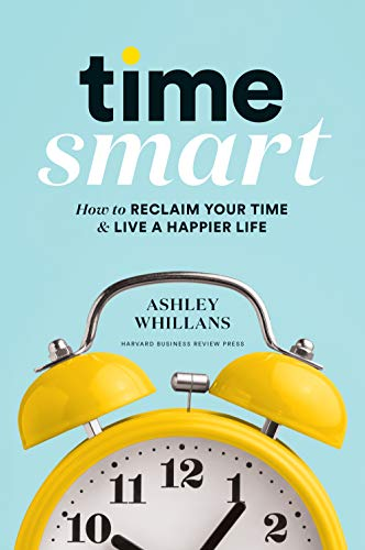 Author Series - Time Smart: How to RECLAIM YOUR TIME & LIVE A HAPPIER LIFE