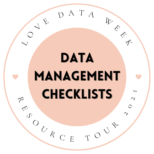 Data Management Checklists: Guides for the Data Lifecycle