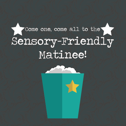 Sensory-Friendly Matinee