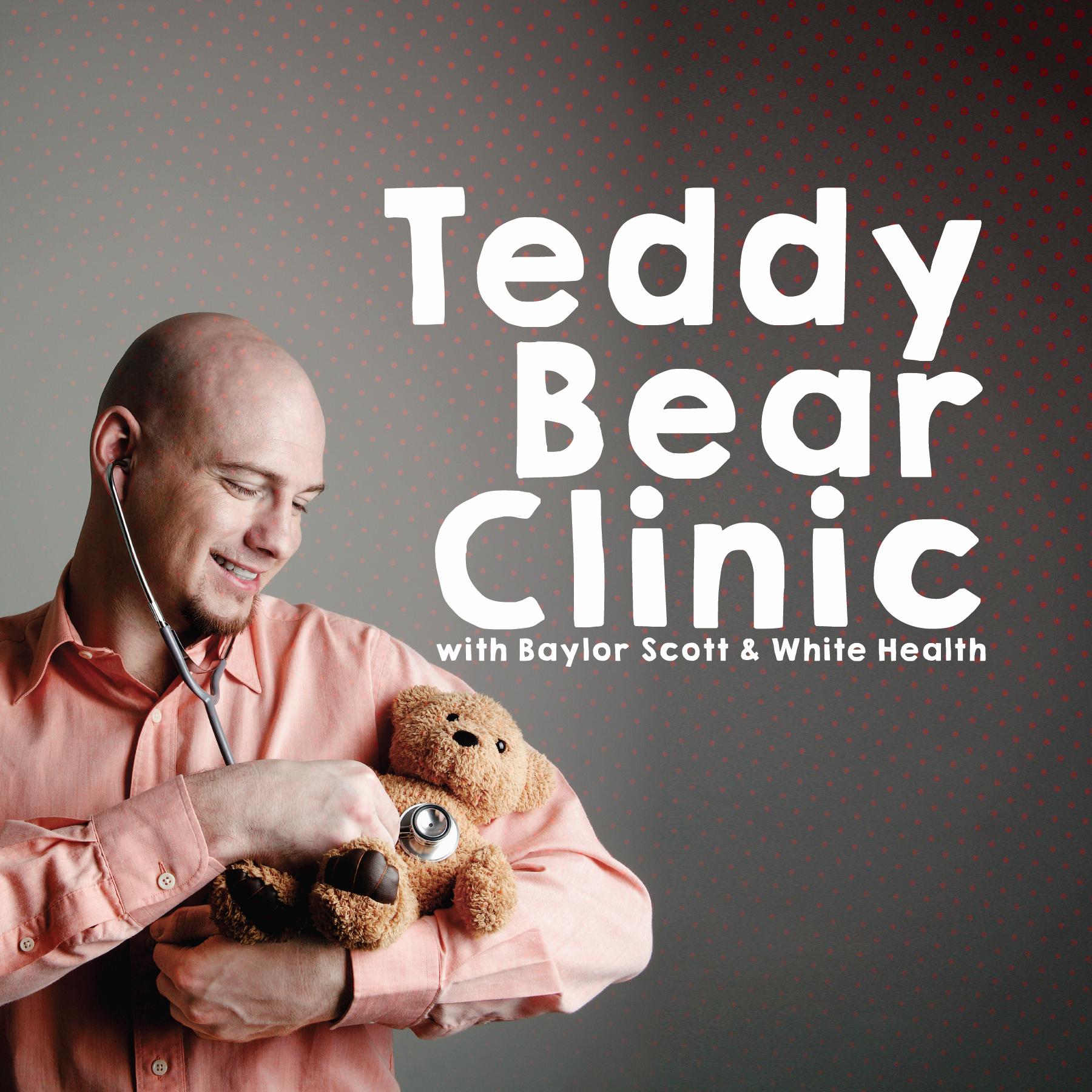 Teddy Bear Clinic Sponsored by Baylor Scott & White Hillcrest Pediatric Clinic
