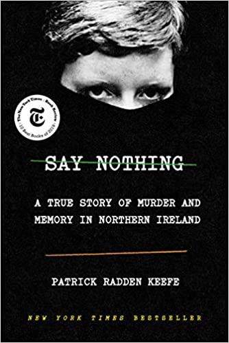 Virtual Book Discussion: SAY NOTHING by Patrick Radden Keefe