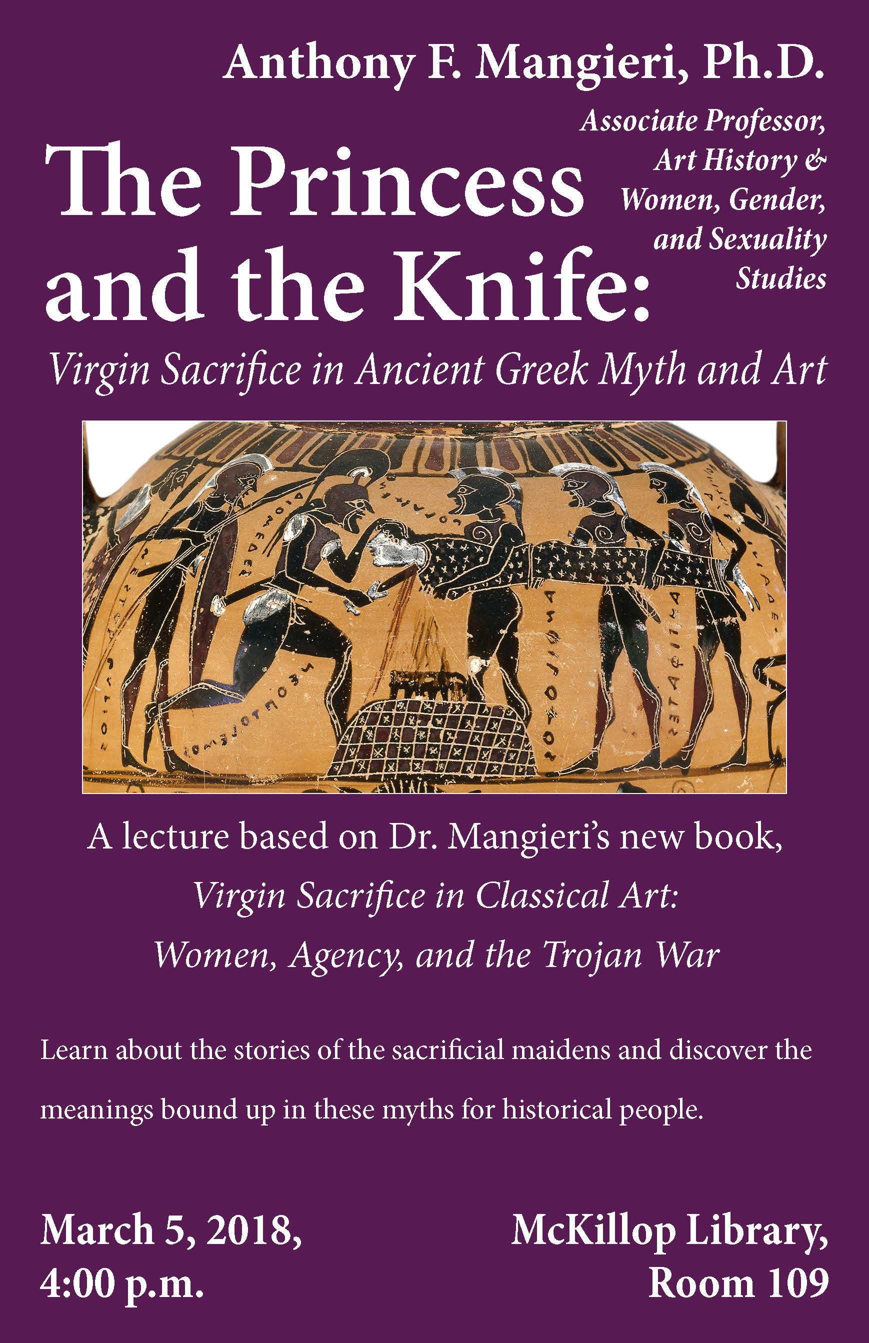 The Princess and the Knife Virgin Sacrifice in Ancient Greek Myth and Art presented by Dr. Anthony Mangieri