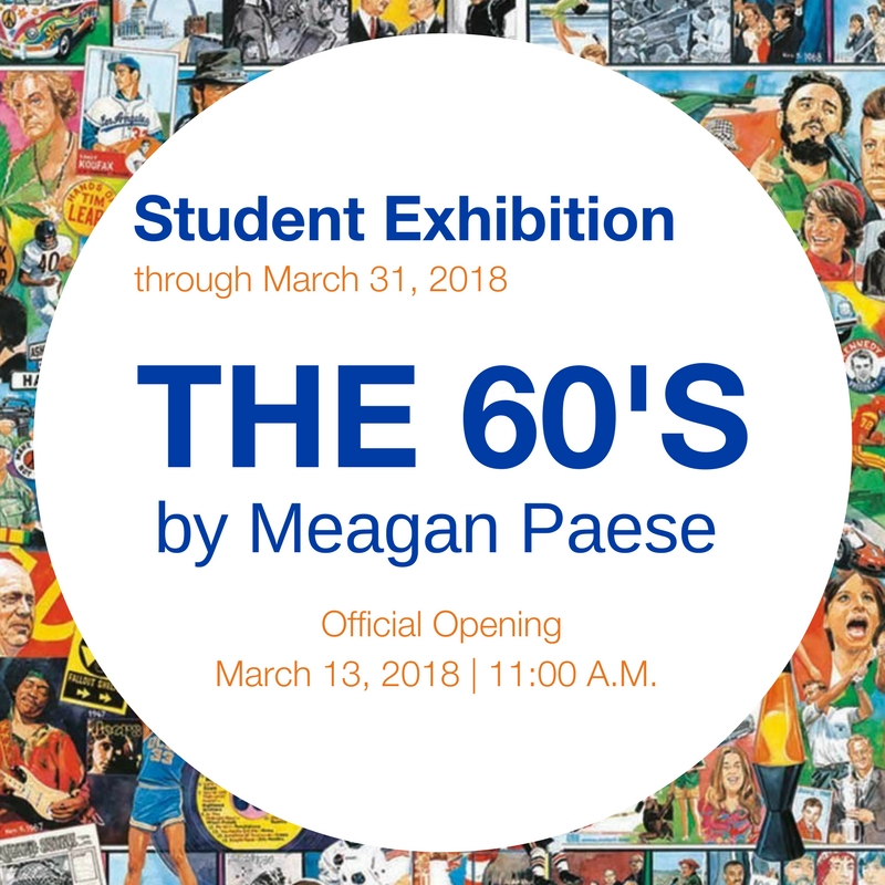 Official Opening - The 60's: A student exhibit by Meagan Paese