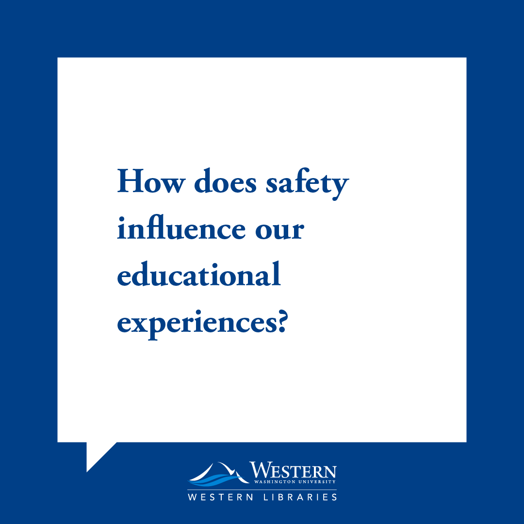 TLA: How does safety influence our educational experiences?