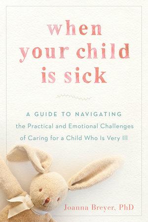 Joanna Breyer, When Your Child Is Sick