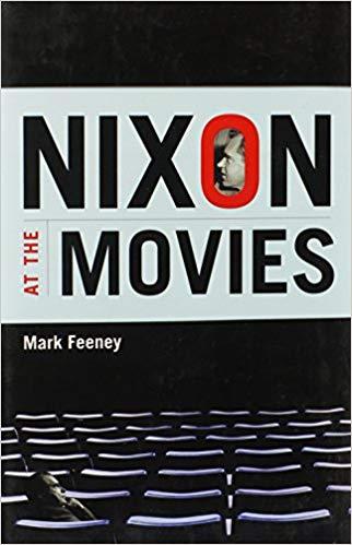 Mark Feeney, Nixon at the Movies