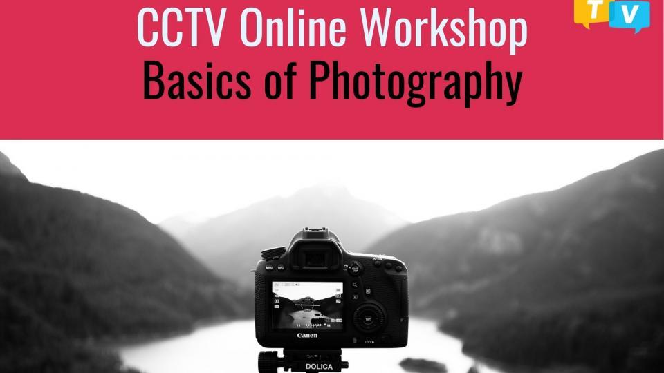 Basics of Photography (CCTV)