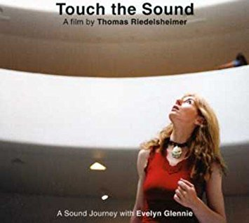 Film Screening: Touch the Sound: A Sound Journey with Evelyn Glennie