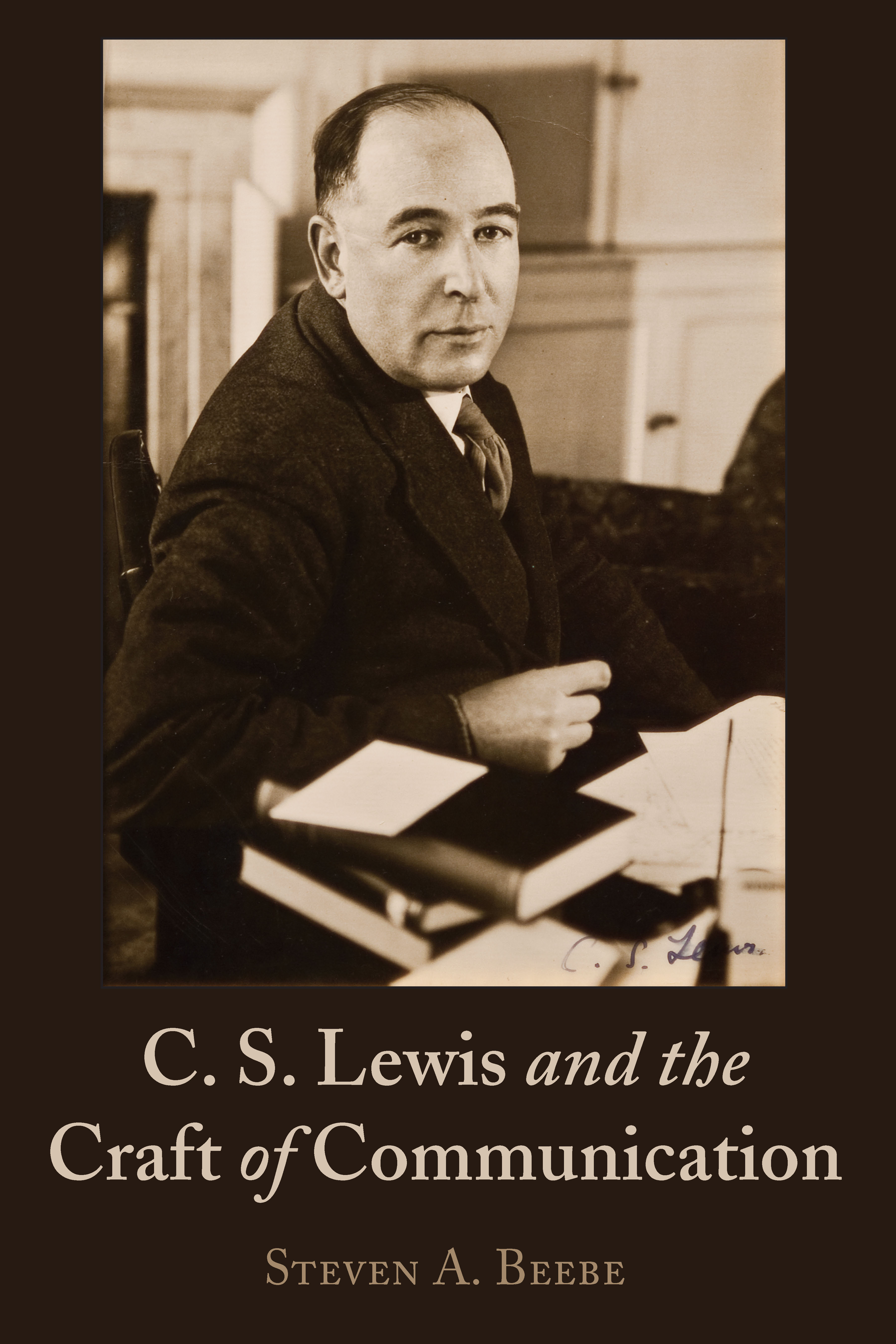 Book Talk: C.S. Lewis and the Craft of Communication by Steven Beebe