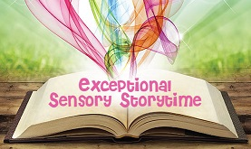 Exceptional Sensory Storytime (3-6 year old with exceptionalities)