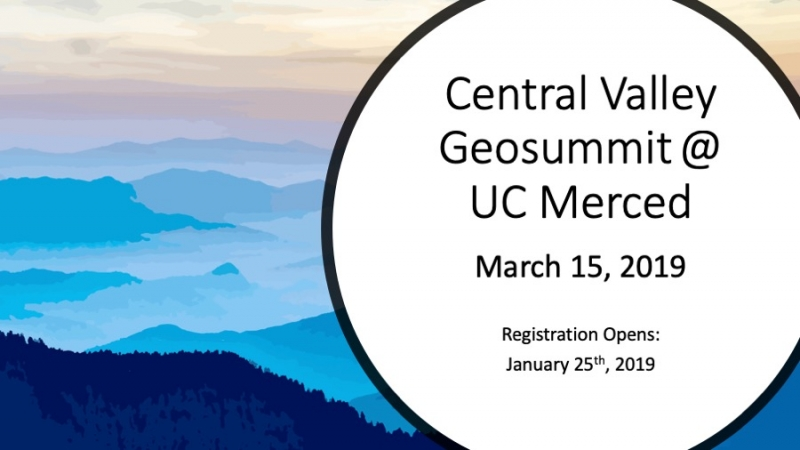 9th Annual Central Valley Geosummit  @ UC Merced - Kolligian Library Room 355