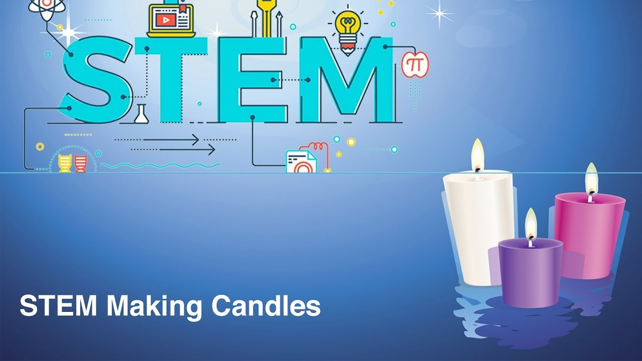 STEM Monday-Candle Making