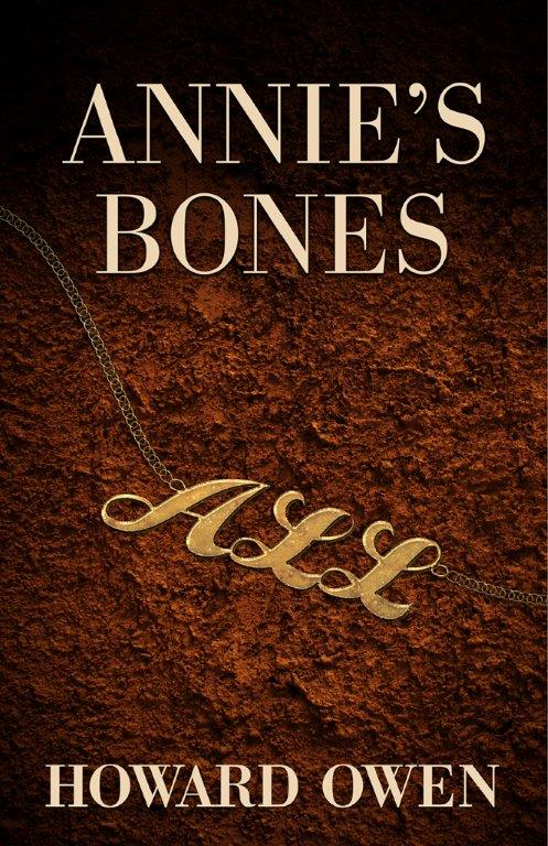 """Annie's Bones"" 16th novel by Howard Owen"
