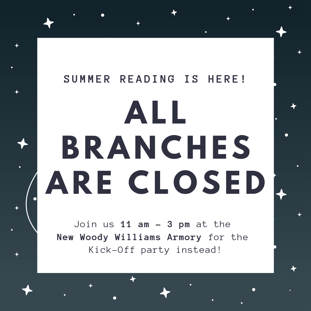 ALL BRANCHES CLOSED FOR SUMMER READING EVENT