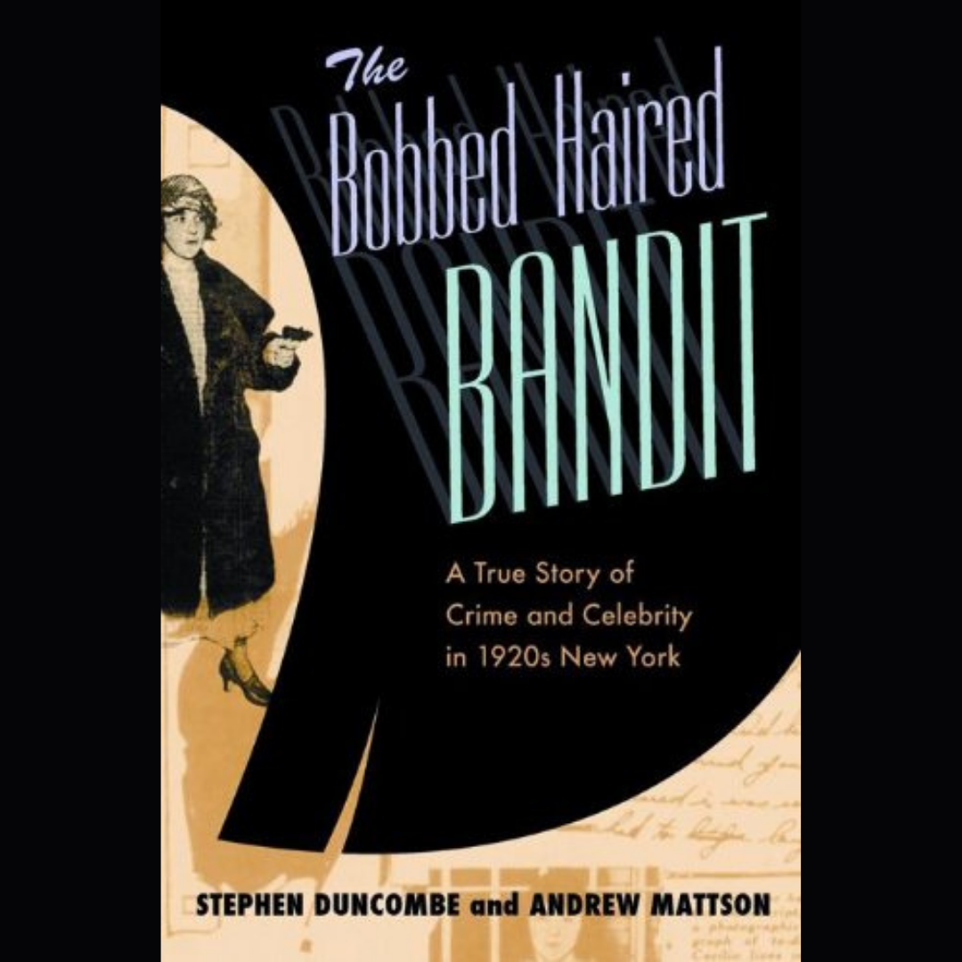 "Cover2Cover Book Club: ""The Bobbed Haired Bandit"" by Stephen Duncombe & Andrew Mattson"