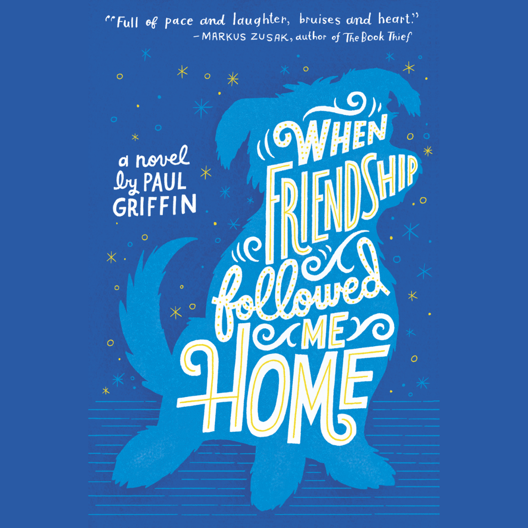 "The Book Pack: ""When Friendship Followed Me Home"" by Paul Griffin"