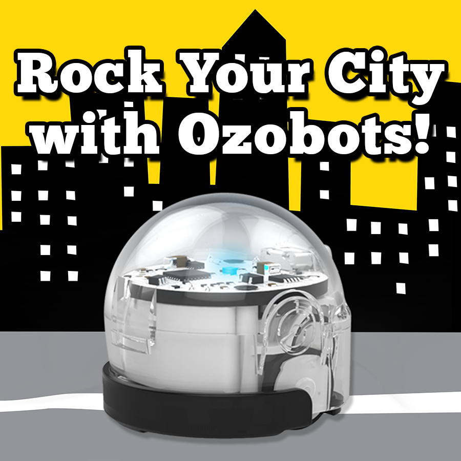 Rock Your City with Ozobots! (K-5)