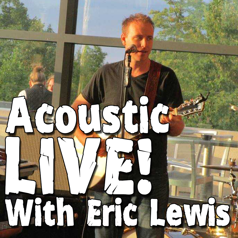 Acoustic LIVE with Eric Lewis (All Ages)