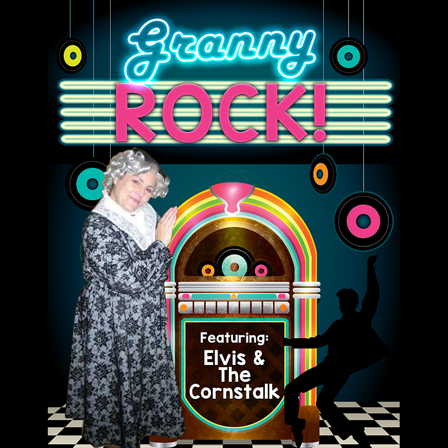 Granny Rock: featuring 'Elvis and the Cornstalk' (All Ages, Fairmont)