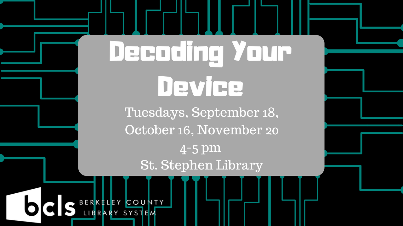 Decoding Your Device - St. Stephen Library