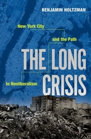 Reading with Benjamin Holtzman: The Long Crisis: New York City and the Path to Neoliberalism