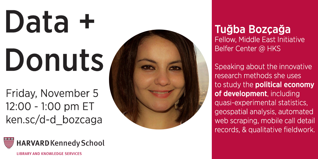 Data + Donuts // Tugba Bozcaga on innovative research methods for the political economy of development