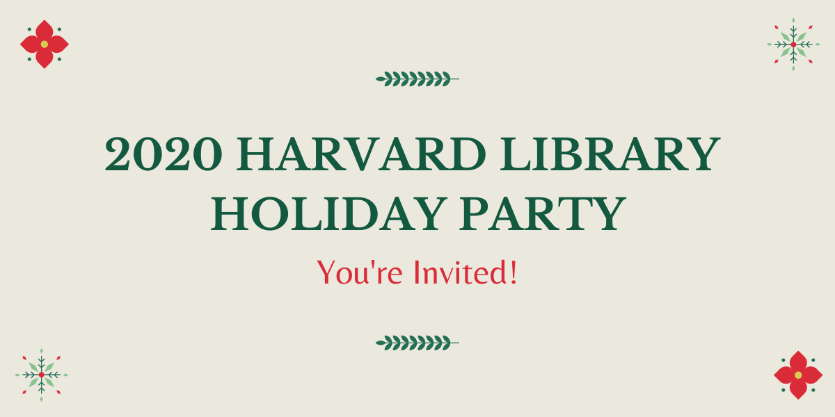 2020 Harvard Library Holiday Party