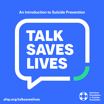Talk Saves Lives : An Introduction to Suicide Prevention by American Foundation for Suicide Prevention