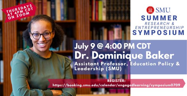 Summer Research & Entrepreneurship Symposium - 7/9 Session