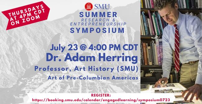 Summer Research & Entrepreneurship Symposium - 7/23 Session