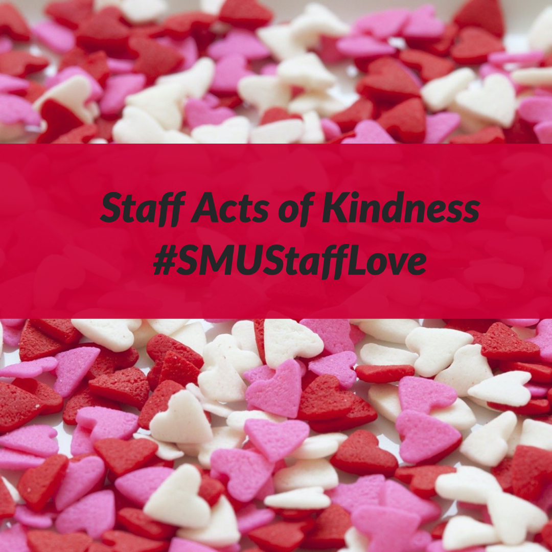 Staff Acts of Kindness #SMUStaffLove