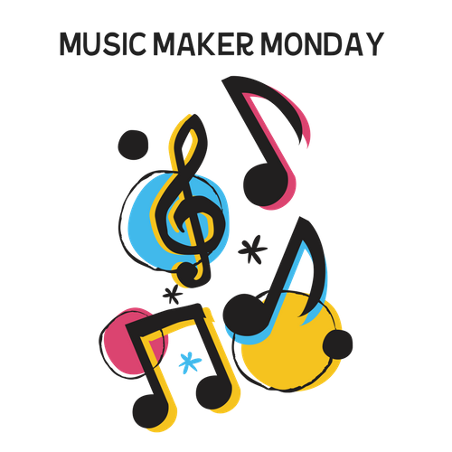 Music Maker Monday