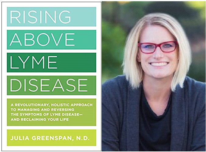 """Rising Above Lyme Disease"" with Dr. Julia Greenspan"